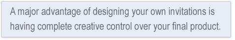 Quote - Advantage to DIY invitations is complete creative control